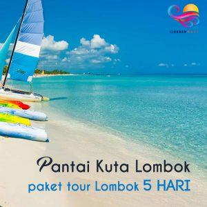 Pantai Kuta Lombok Paket tour lombok 5 hari