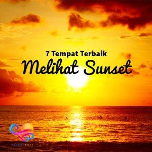7 Tempat Terbaik Melihat Sunset