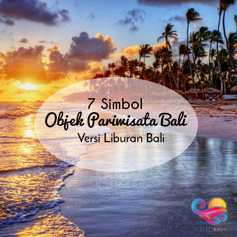 Simbol objek wisata di bali Versi Liburan Bali