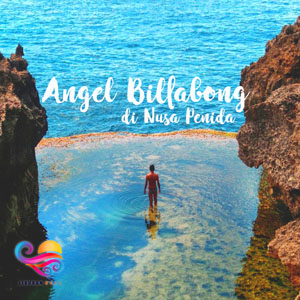 Angel Billabong di Nusa Penida